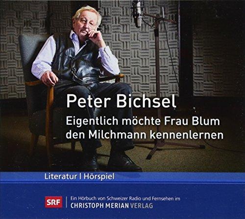 Eigentlich möchte Frau Blum den Milchmann kennenlernen: Bichsel, Peter, Höll,