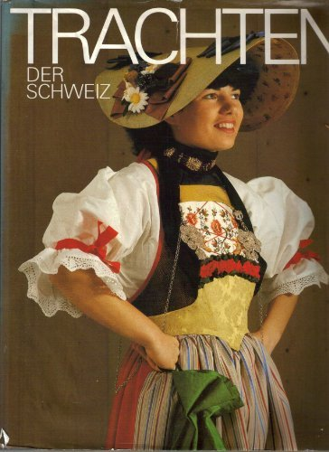 9783856170028: Trachten der Schweiz (German Edition)
