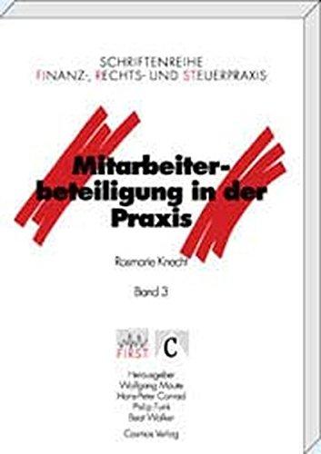 Mitarbeiterbeteiligung in der Praxis: Der praktische Leitfaden (FIRST - Schriftenreihe Finanz-, ...
