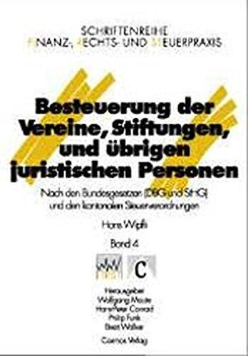 Besteuerung der Vereine, Stiftungen und übrigen juristischen Personen: Nach den Bundesgesetzen (DBG...