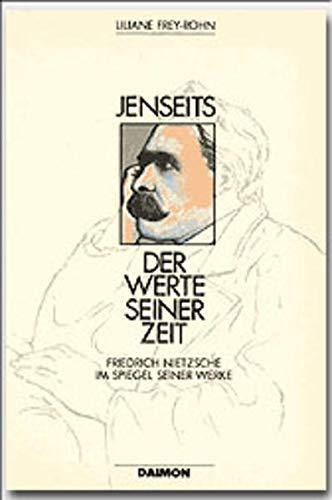 9783856300166: Jenseits der Werte seiner Zeit: Friedrich Nietzsche im Spiegel seiner Werke (German Edition)