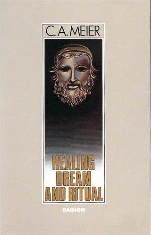 Healing Dream and Ritual: C. A. Meier