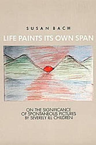 Life Paints Its Own Span: Bach, Susan