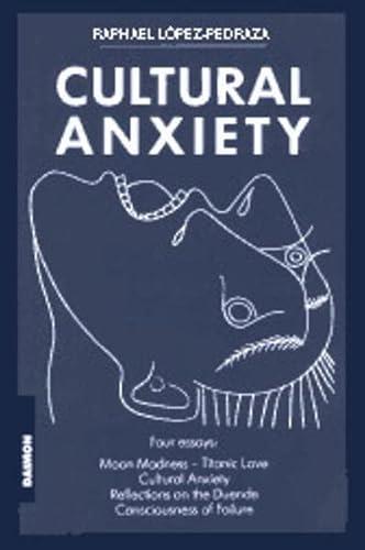 Cultural Anxiety: Lopez-Pedraza, Rafael