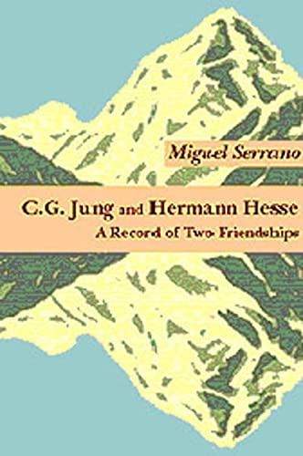 C.G. Jung & Hermann Hesse: Serrano, Miguel