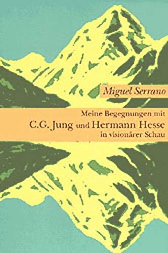 Meine Begegnungen mit C. G. Jung und Hermann Hesse in visionärer Schau (3856305599) by Miguel Serrano