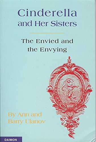 Cinderella and Her Sisters: The Envied and Envying - Reworked & Expanded Edition