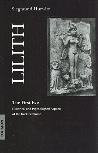 9783856305772: Lilith: The First Eve - Historical and Psychological Aspects of the Dark Feminine
