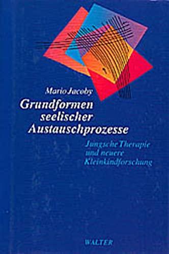 9783856306052: Grundformen seelischer Austauschprozesse: Jungsche Therapie und neuere Kleinkindforschung