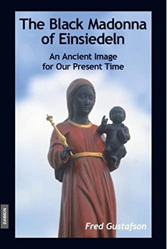 9783856307202: The Black Madonna of Einsiedeln, An Ancient Image for Our Present Time