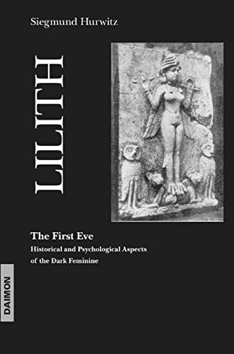 9783856307325: Lilith - The First Eve: A psychological approach to dark aspects of the Feminine