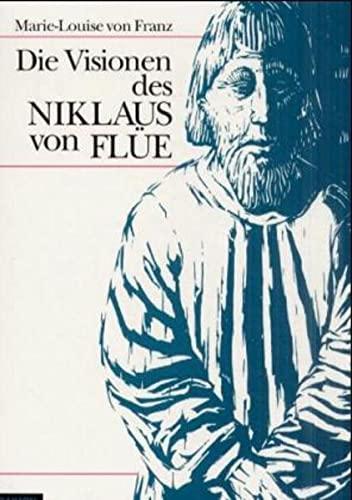 Die Visionen des Niklaus von Flüe: Franz, Marie-Louise Von
