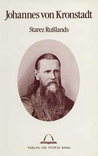 9783856360641: Johannes von Kronstadt, Starez Russlands: Mit Selbstzeugnissen und dokumentarischen Belegen (German Edition)