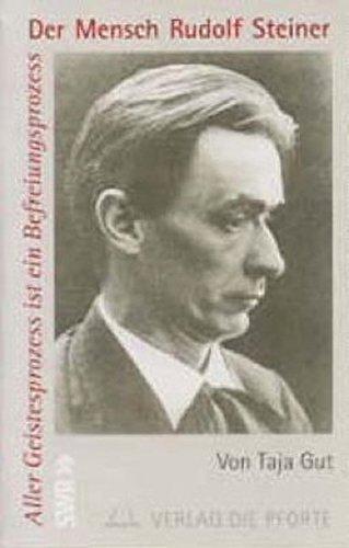 9783856361341: Aller Geistesprozess ist ein Befreiungsprozess: Der Mensch Rudolf Steiner by ...