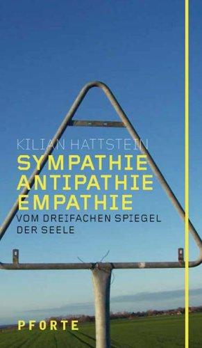 9783856361938: Sympathie, Antipathie, Empathie: Vom dreifachen Spiegel der Seele