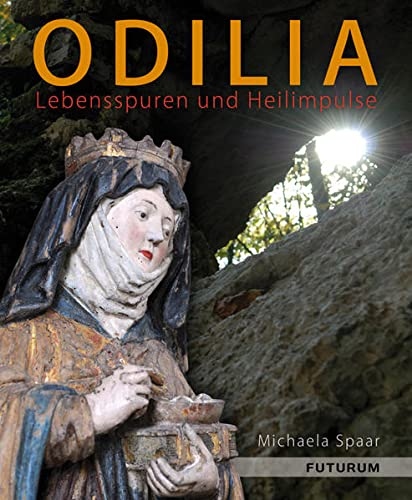 9783856362423: Odilia: Lebensspuren und Heilimpulse