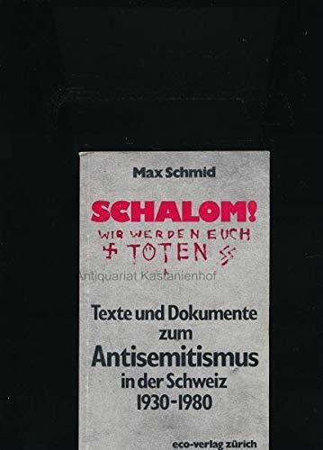 9783856370206: Schalom!: Wir werden euch t�ten! : Texte und Dokumente zum Antisemitismus in der Schweiz 19301980