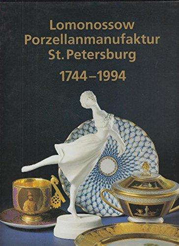 250 Jahre Lomonossow Porzellanmanufaktur, St Petersburg, 1744-1994: Agarkowa, Galina and