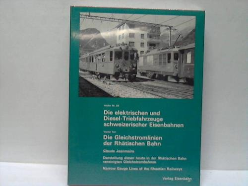 9783856490201: Die Gleichstromlinien der Rhatischen Bahn Archiv Nr. 20