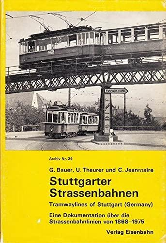 9783856490263: Stuttgarter Strassenbahnen: Eine Dokumentation uber die Strassenbahnlinien von 1868-1975 = Tramwaylines of Stuttgart (Germany) (Archiv ; Nr. 26) (German Edition)