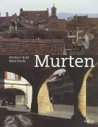 Murten - Gegenwart und Vergangenheit: Rubli, Markus F.