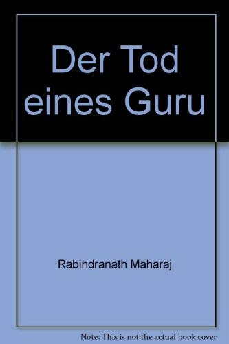 Der Tod eines Guru: Maharaj, Rabindranath