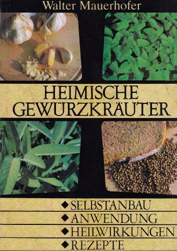 9783856663902: Mein Kräutergarten. Selbstanbau heimischer Gewürzkräuter