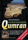 9783856663971: Faszination Qumran: Wissenschaftskrimi, Forscherstreit und wahre Bedeutung der Schriftrollen vom Toten Meer