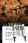 9783856664503: Mit Mose durchs Jahr: Ein Begleiter durch die Schatzkammer der Torah