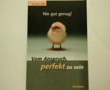 9783856664831: Nie gut genug!: Vom Anspruch, perfekt zu sein (Livre en allemand)