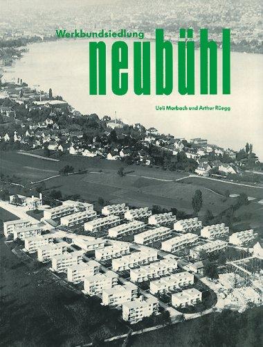 9783856760311: Werkbundsiedlung Neubühl in Zürich-Wollishofen, 1928-1932: Ihre Entstehung und Erneuerung (Dokumente zur modernen Schweizer Architektur) (German Edition)