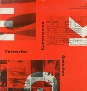 9783856760359: Entwerfen, Konstruieren, Gestalten: 1990 Eth Zurich Abteilung fur Architektur