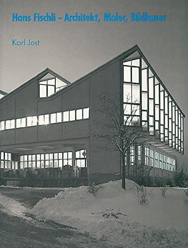 Hans Fischli - Architekt, Maler, Bildhauer. (1909 - 1989).: Fischli - Jost, Karl; Fischli, Hans [...