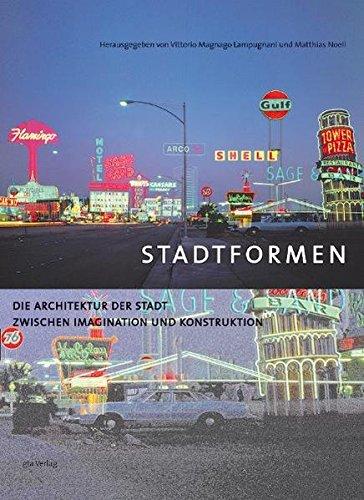 Stadtformen: Die Architektur der Stadt zwischen Imagination: Anne Pfeifer, Andreas