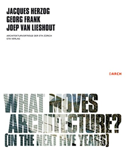 What Moves Architecture? (In The Next Five