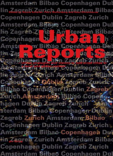 9783856762285: Urban Reports: Urban strategies and visions in mid-sized cities in a local and global context