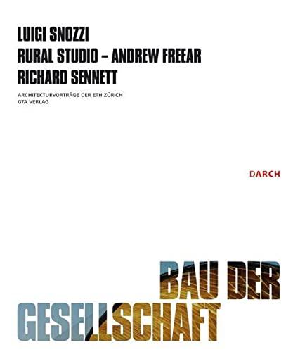 Bau der Gesellschaft / Construction of the: Luigi Snozzi