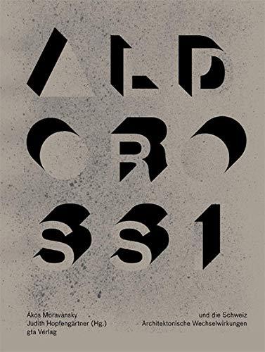 Aldo Rossi und die Schweiz: Akos Moravánszky