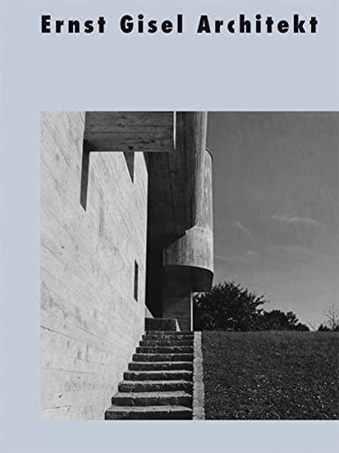 Ernst Gisel Architekt: gta Verlag / eth Zürich