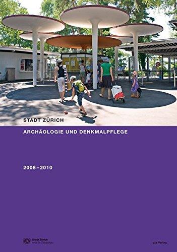 Archäologie und Denkmalpflege : 2008-2010.: Zürich., Stadt