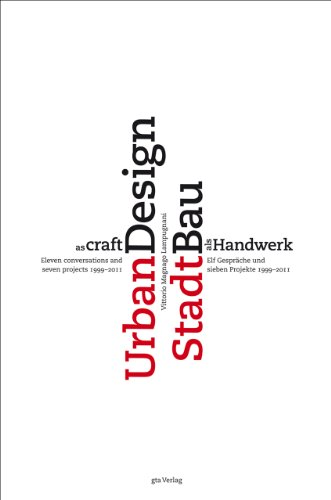 9783856762957: Urban Design as Craft: Eleven Conversations and Seven Projects 1999-2011
