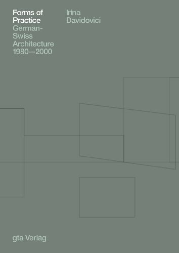 9783856763077: Forms of Practice: German-Swiss Architecture 1980-2000