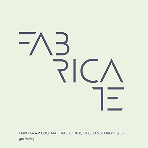 9783856763312: Fabricate: Negotiating Design and Making