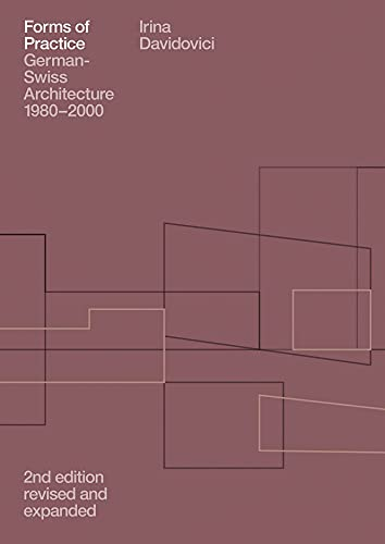 9783856763787: Forms of Practice: German-Swiss Architecture, 1980-2000