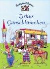 9783856806361: Zwergenstübchen : Zirkus Gänseblümchen