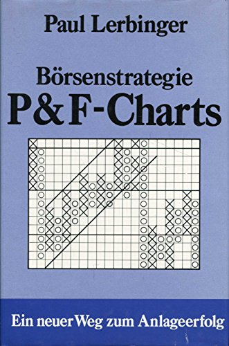9783856840310: P & F charts: Ein neuer Weg zum Anlageerfolg