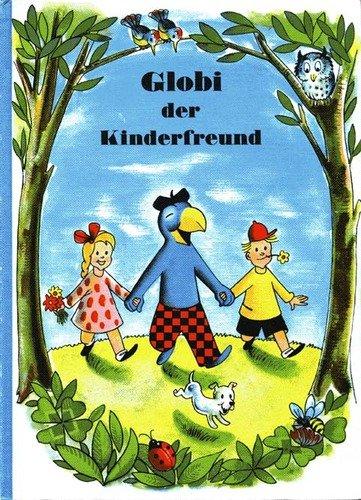 Globi der Kinderfreund: Schiele, J. K., A. Bruggmann und Robert Lips:
