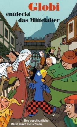 9783857033469: Globi entdeckt das Mittelalter by Huck, Christine; M�ller, Daniel