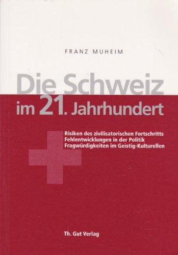 9783857171833: Die Schweiz im 21. Jahrhundert: Risiken des zivilisatorischen Fortschritts /F...