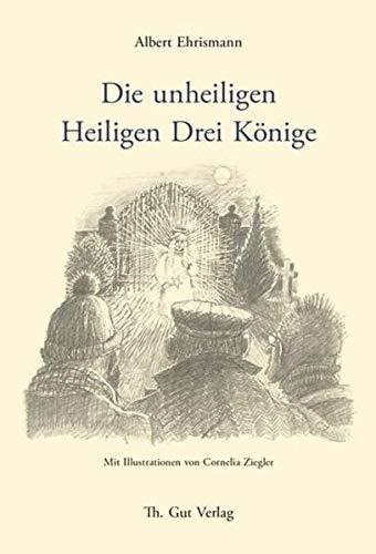 9783857172250: Die unheiligen Heiligen Drei K�nige